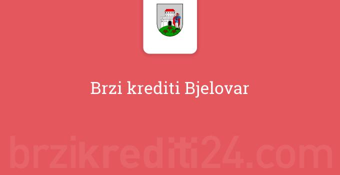 Brzi krediti Bjelovar