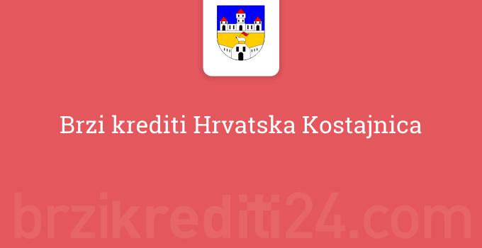 Brzi krediti Hrvatska Kostajnica