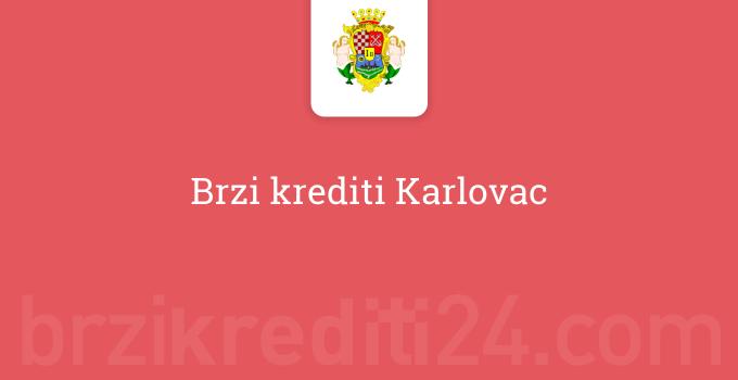 Brzi krediti Karlovac