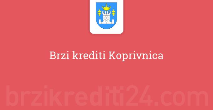 Brzi krediti Koprivnica