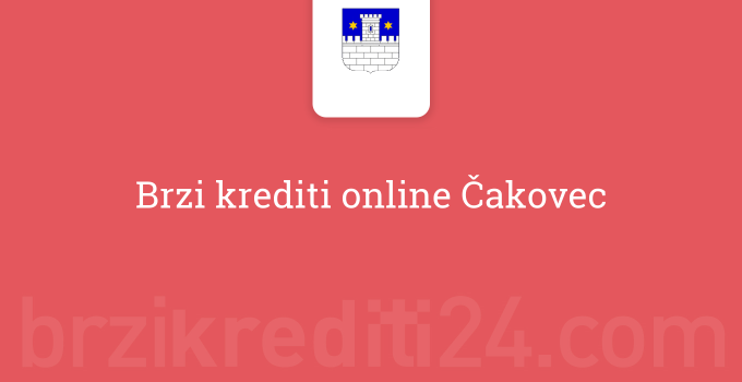 Brzi krediti online Čakovec