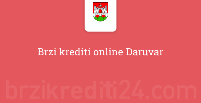 Brzi krediti online Daruvar