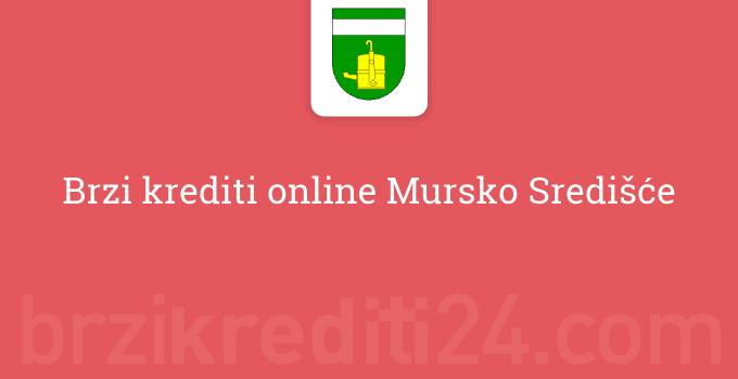 Brzi krediti online Mursko Središće