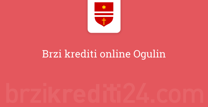 Brzi krediti online Ogulin