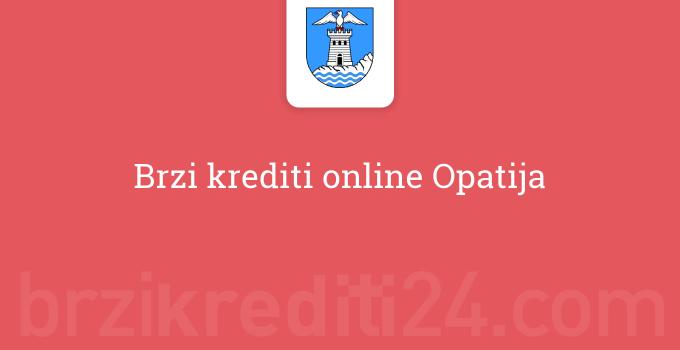 Brzi krediti online Opatija