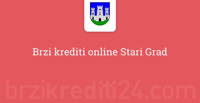 Brzi krediti online Stari Grad