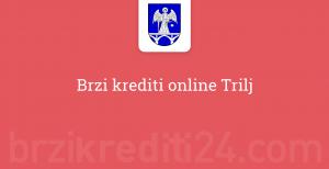Brzi krediti online Trilj