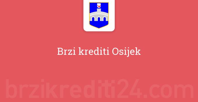 Brzi krediti Osijek