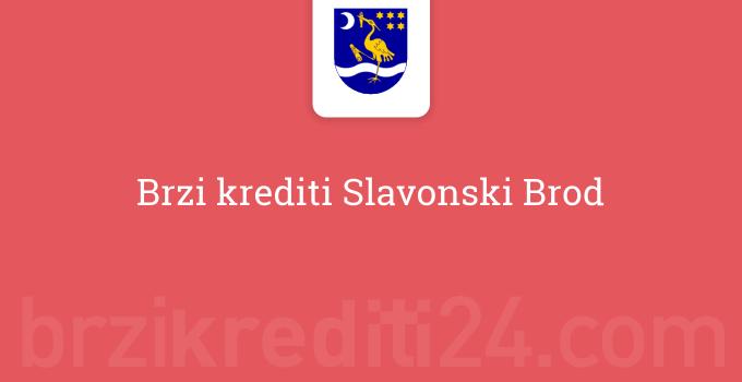 Brzi krediti Slavonski Brod