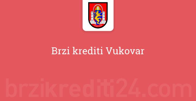 Brzi krediti Vukovar