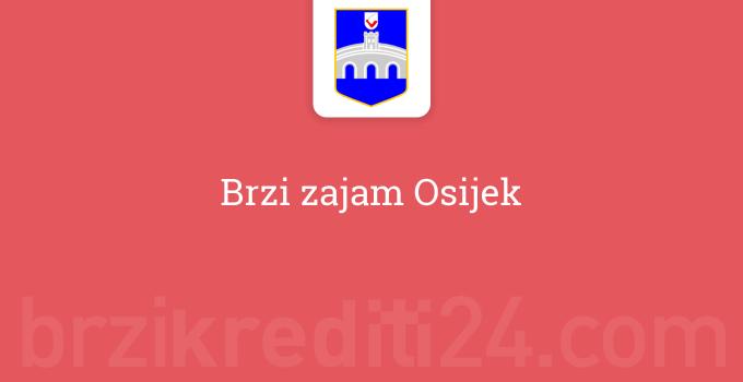 Brzi zajam Osijek
