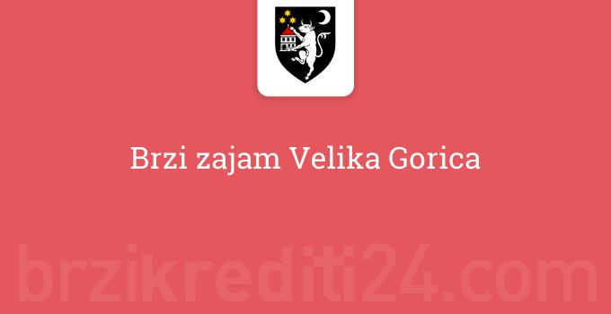 Brzi zajam Velika Gorica
