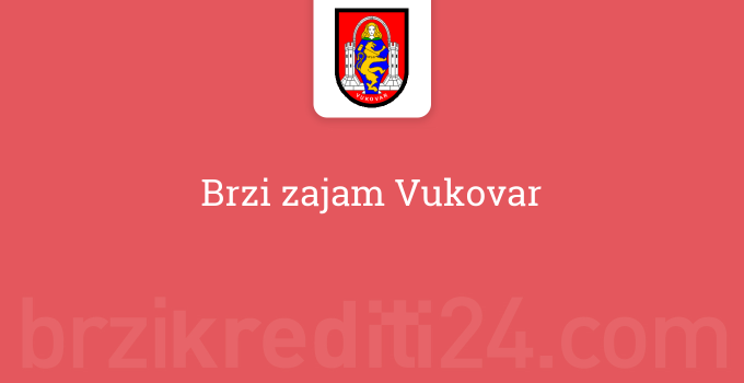 Brzi zajam Vukovar