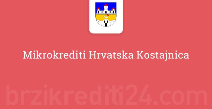 Mikrokrediti Hrvatska Kostajnica