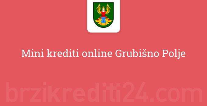 Mini krediti online Grubišno Polje