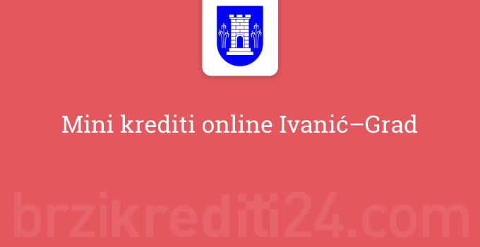 mini-krediti-online-ivanic-grad