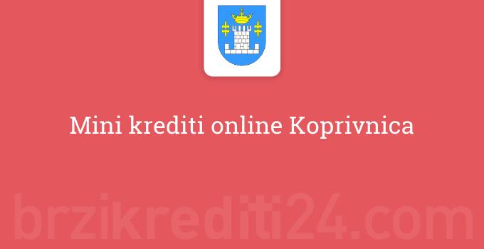 Mini krediti online Koprivnica