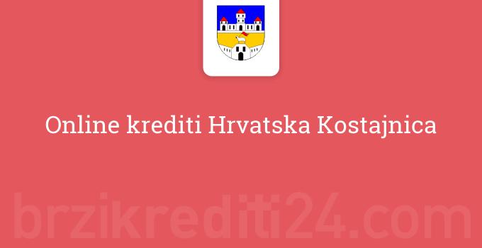 Online krediti Hrvatska Kostajnica