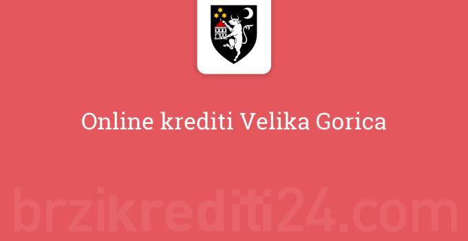 Online krediti Velika Gorica