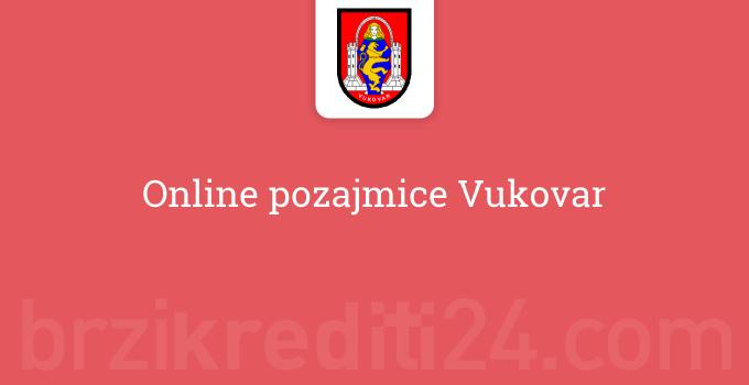 Online pozajmice Vukovar