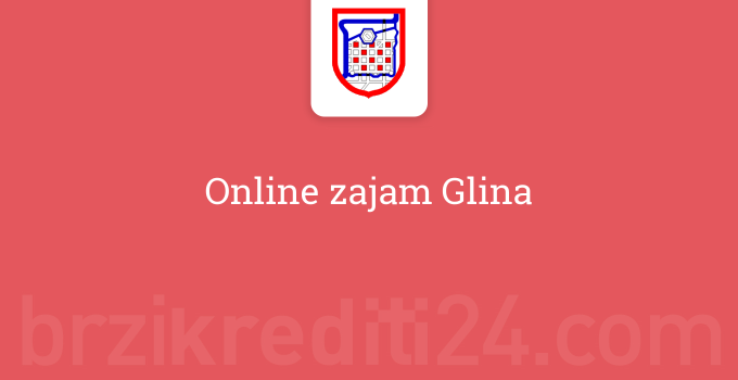 Online zajam Glina