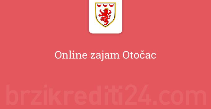 Online zajam Otočac