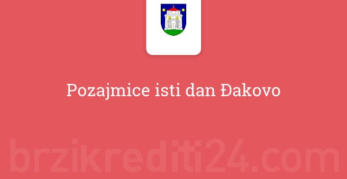 Pozajmice isti dan Đakovo
