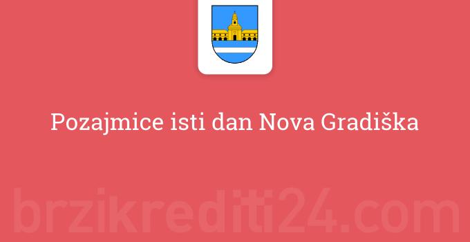 Pozajmice isti dan Nova Gradiška
