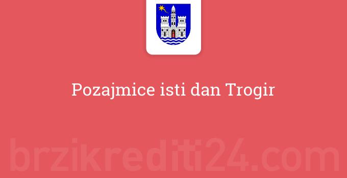 Pozajmice isti dan Trogir