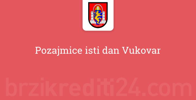 Pozajmice isti dan Vukovar