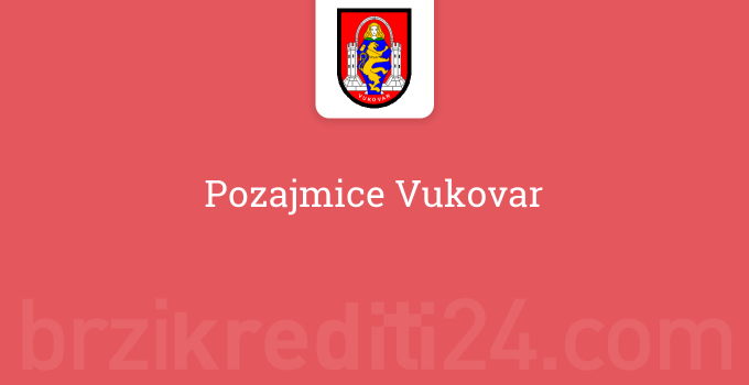 Pozajmice Vukovar