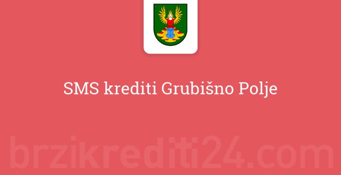 SMS krediti Grubišno Polje