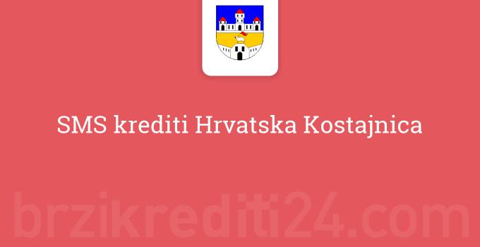 SMS krediti Hrvatska Kostajnica