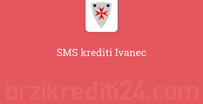 SMS krediti Ivanec