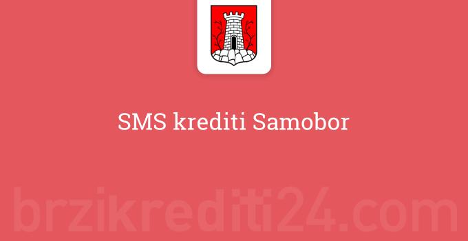 SMS krediti Samobor