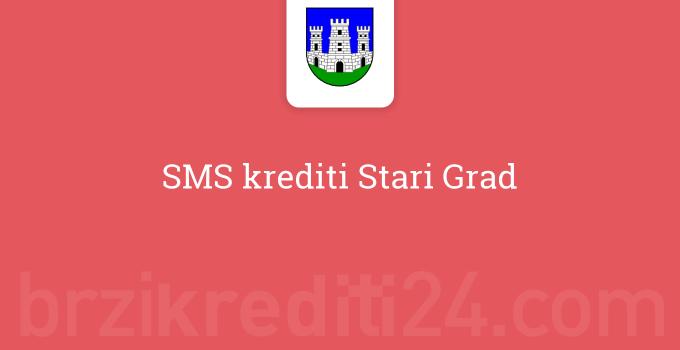 SMS krediti Stari Grad