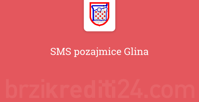 SMS pozajmice Glina
