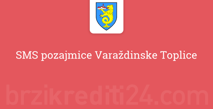 SMS pozajmice Varaždinske Toplice