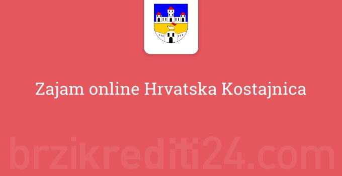 Zajam online Hrvatska Kostajnica