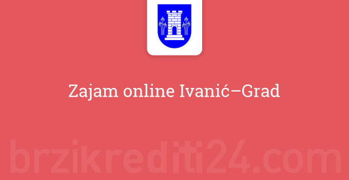 zajam-online-ivanic-grad
