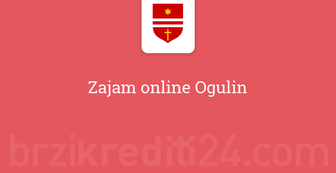 Zajam online Ogulin