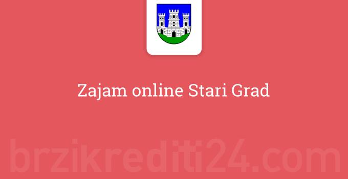 Zajam online Stari Grad