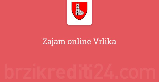 Zajam online Vrlika